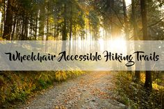 Wheelchair Accessible Hiking Trails