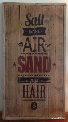 Salt in the air sand in my hair on reclaimed wood by EchoandBen
