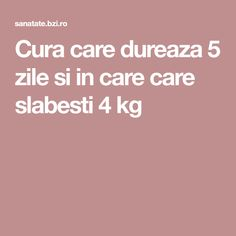 Cura care dureaza 5 zile si in care care slabesti 4 kg - BZI. Loose Weight, Fat Burning, The Cure, Abs, Exercise, Workout, Sport, Natural, Beauty