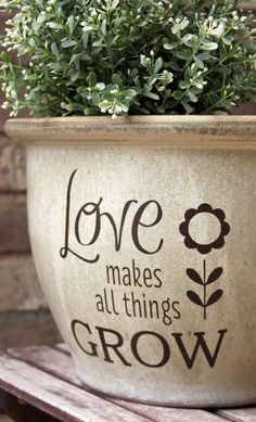 DIY Flower Pot Decal / Love Makes All Things by LittleAcornsByRo