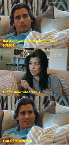 Fomo with Kourtney Kardashian and Scott Disick; so do i scott, so do i. #KUWTK
