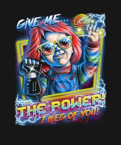Shop Give Me the Power chucky t-shirts designed by Punksthetic as well as other chucky merchandise at TeePublic. Horror Movie Characters, Horror Movies, Arte Horror, Horror Art, Art Pop, N64, 80s Movie Posters, Desenho Tattoo, Cultura Pop