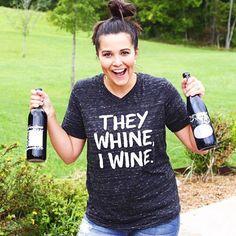 Womens Graphic Tee, Funny Shirt, gift women, graphic tee, graphic tees for women, Mom shirt, They Whine, I Wine, Wine Shirt, Wine, Mom Life by ShopBGatsby on Etsy https://www.etsy.com/listing/468537502/womens-graphic-tee-funny-shirt-gift