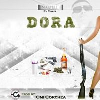 Dora by Martell El Multi on SoundCloud