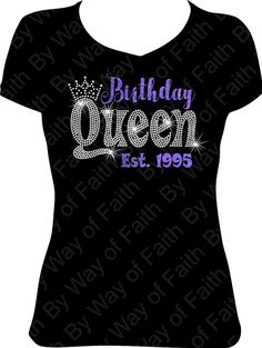 This item is unavailable Birthday Shirts, Girl Birthday, 50th Birthday, Birthday Ideas, Queen Birthday, Funny Birthday, Birthday Celebration, Happy Birthday, Vinyl Shirts