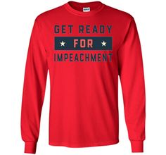 Resist and Insist Get Ready For Impeachment Tshirt