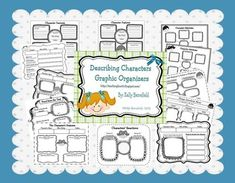 Describing Characters Graphic Organizers.  18 graphic organizers to help students think deeply while describing characters in a story.  $