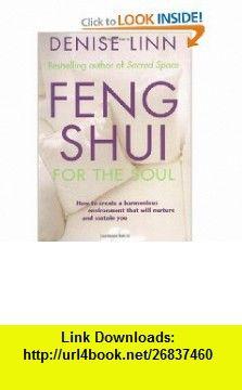 Feng Shui for the Soul (9781561707317) Denise Linn , ISBN-10: 1561707317  , ISBN-13: 978-1561707317 ,  , tutorials , pdf , ebook , torrent , downloads , rapidshare , filesonic , hotfile , megaupload , fileserve