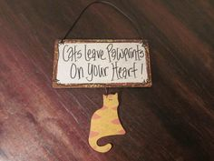 Cat Sign Cats Leave Paw Prints on Your Heart Wall by MountainShine, $7.00