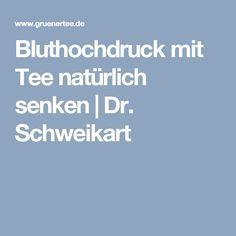 Bluthochdruck mit Tee natürlich senken   Dr. Schweikart