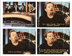"""Eddie Izzard """"No, I wear dresses. They are not women's dresses. They're my dresses, I buy them."""""""