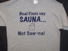 sOW-na! Not saw-na!