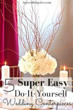 Want to DIY your wedding's centerpieces? Here are at least 5 super easy DIY ideas for you. #diywedding #weddingplanningtips #DIYweddingcenterpiece