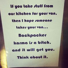 Never forget: #Backpacker #Kharma is a #bitch! #Backpacking #Van #Fun #Crazy #lol #Funny #Sign #Hostels #Hostel #awesome   Photo by http://instagram.com/rochelle_mcn
