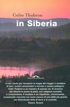 Colin Thubron, In Siberia, Ponte alle Grazie, 2000 (con Luisa Corbetta)