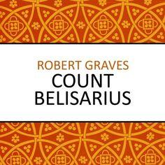 Count Belisarius | [Robert Graves]