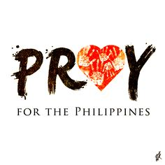 Pray for the Philippines Love People, Daily Inspiration, Philippines, Pray, Digital Art, Typography, Tumblr, Writing, Design