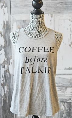 Coffee Before Talkie Tank Sale $13.50