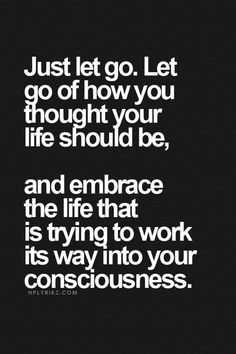 Embrace the life that is trying to work its way into your consciousness Good Quotes, True Quotes, Quotes To Live By, Motivational Quotes, Inspirational Quotes, Note To Self, Positive Vibes, Wise Words, Favorite Quotes