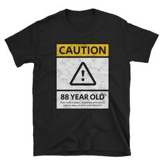 CAUTION 88 YEAR OLD