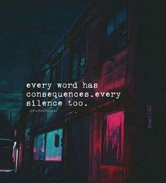 Every word has consequences..