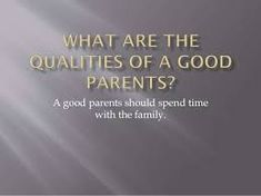Qualities of a Good Parent - Expert Parenthood Feeling Frustrated, Family Units, Academic Success, Laugh At Yourself, Baby Learning, Parenting Styles, Do Everything, Self Esteem, Something To Do