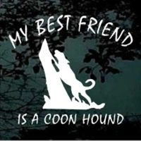 coon hunting | coon hunting best friend is a coonhound coon hunting decals stickers ...