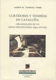 Una Tenería municipal en la Barcelona del siglo XVIII / por José M. Sans Ferran PublicaciónVich : Colomer Munmany, 1965