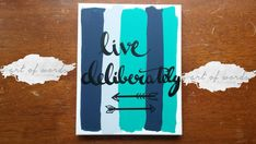 Hey, I found this really awesome Etsy listing at https://www.etsy.com/listing/233681200/live-deliberately-canvas-quote-art-hand