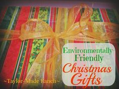 Can you really give environmentally-friendly gifts that they'll actually love? As it turns out, yes! See my low-waste options. #TaylorMadeHomestead