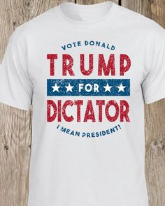 5f98ffdc76 Trump for Dictator Crew Neck T shirt - Funny Donald Trump V-Neck T Shirt  Mens T shirt by funkyteesboutique on Etsy