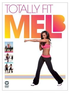 Totally Fit DVD ~ Mel B.   this video is the best and has whipped me into shape, i have lost 12 lbs!! it has different workouts from abs,to butt, arms, legs, cardio!!! its totally worth it and you feel everything!!!