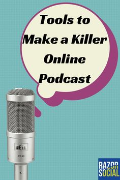 Tools to make a killer online podcast