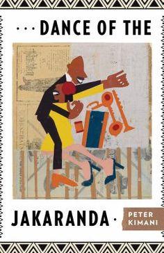Cover Image For Dance Of The Jakaranda Peter Kimani Books New Books Historical Fiction