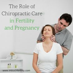 The Role of Chiropractic Care in Fertility & Pregnancy