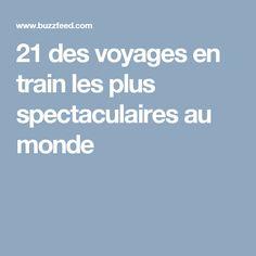 21 des voyages en train les plus spectaculaires au monde
