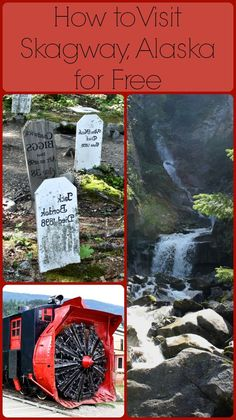 How to Visit the sights of Skagway, Alaska, for free. For more information visit the blog