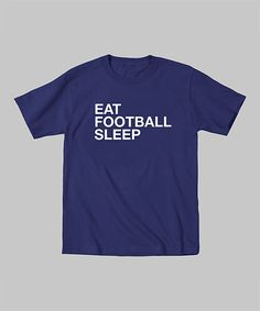 This Navy 'Eat Football Sleep' Tee - Toddler & Kids is perfect! #zulilyfinds