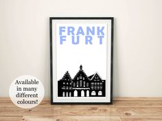 Frankfurt Print, Germany. Available in many different sizes and colours!
