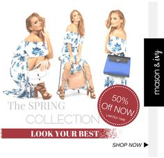 Mason & Ivy Spring Collection - 50% OFF NOW - Click Here To Shop NOW!