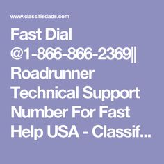 Fast Dial @1-866-866-2369|| Roadrunner Technical Support Number For Fast Help USA - Classified Ad