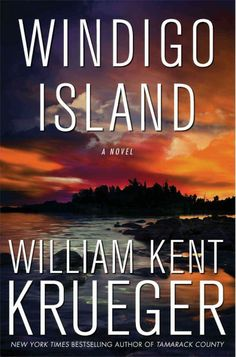 Windigo Island, by William Kent Krueger -- AUGUST