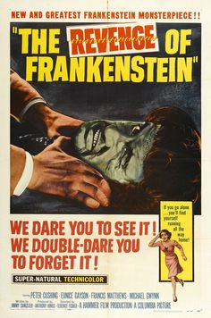 Revenge of Frankenstein (1958)  So I watched this one a month or two ago, but I still need to post it- I picked up a dvd for three dollars, It is the second incarnation of the Hammer Frankenstein series,  Nothing extraordinary but definitely worth the watch for Peter Cushing alone