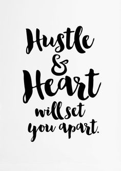 Hustle and Heart Will Set You Apart, Printable Wall Art Quotes, Inspirational Typography Print, Black and White Art Print, Instant Download