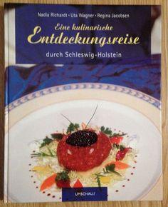 KULINARISCHE ENTDECKUNGSREISE DURCH SCHLESWIG-HOLSTEIN Richardt Wagner 2004 | eBay