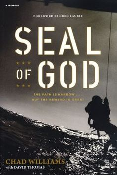 Seal of God, Chad Williams, Navy SEALs, Biography, Memoir, See how one man discovered God in the process of becoming a Navy SEAL!