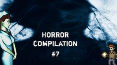 Horror Compilation #7
