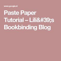 Paste Paper Tutorial – Lili's Bookbinding Blog
