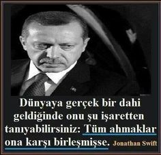 Recep tayyip erdoğan Jonathan Swift, World Leaders, My Way, Wake Up, Something To Do, Motivation, Quotes, Fictional Characters, Quote
