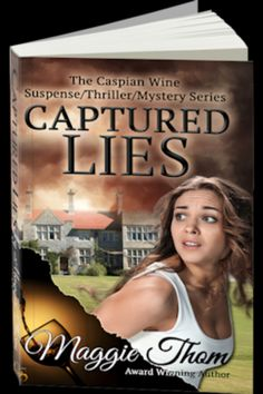 Captured Lies The Caspian Wine Suspense/Thriller/Mystery Series 1 Secrets And Lies, Mystery Series, Thrillers, Life, Thriller Books